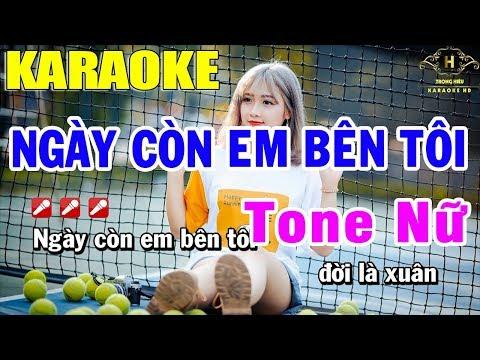 Karaoke Ngày Còn Em Bên Tôi Tone Nữ Nhạc Sống | Trọng Hiếu