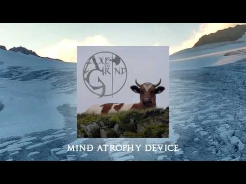 Axe To Grind - Mind Atrophy Device