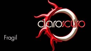 Claroscuro - Fragil