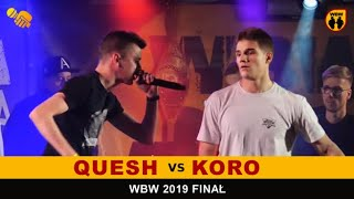 Koro  Quesh  WBW 2019 Finał (1/2) freestyle rap battle