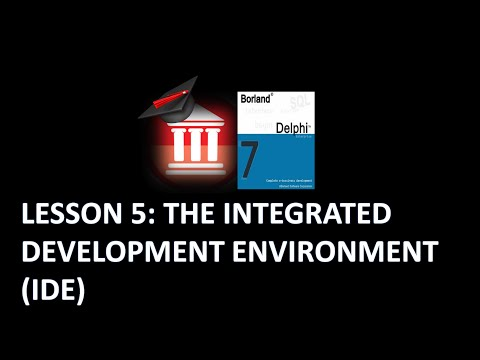 Delphi Programming Tutorial - Lesson 5: The Integrated Development Environment (IDE)