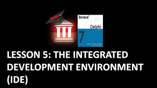 Delphi Programming - Lesson 5: The Integrated Development Environment
