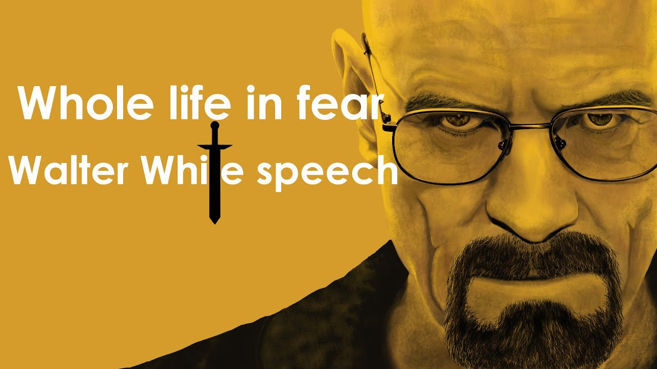 Breaking Bad Wallpaper Quotes Whole Life In Fear Walter White Speech Breaking Bad
