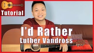 I'd Rather - Luther Vandross Guitar Tutorial