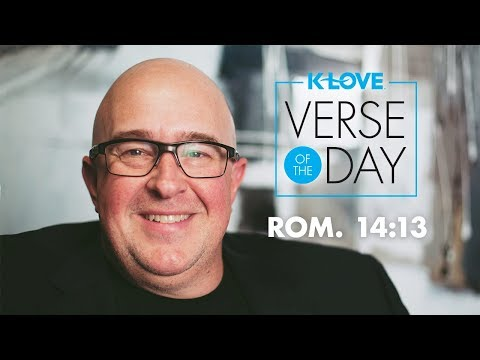 K-LOVE's Verse of the Day: Romans 14:13