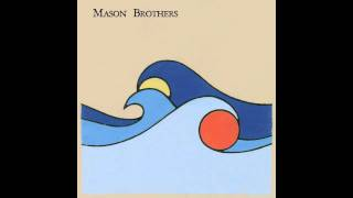Mason Brothers - Ghost At the Wheel (from The Sun, the Moon & the Sea LP)