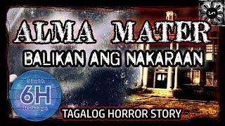 Alma Mater : Balikan Ang Nakaraan   Philippine Ghost Stories
