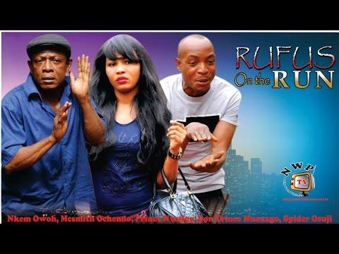 Rufus on the Run   - 2015 Latest Nigerian Nollywood Movie