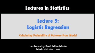 5.6 Logistic Regression: Estimating Probability of Outcome Using Model Equation