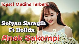 Anak Sakompi. Voc: Sofyan Saragih Ft Holida. Lagu Tapsel Madina Terbaru