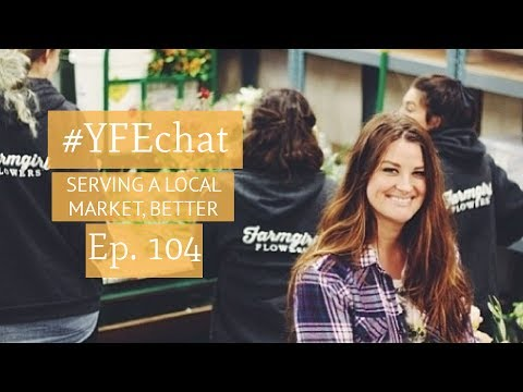 Serving Your Local Market, Better (#YFEchat LIVE Ep. 104)