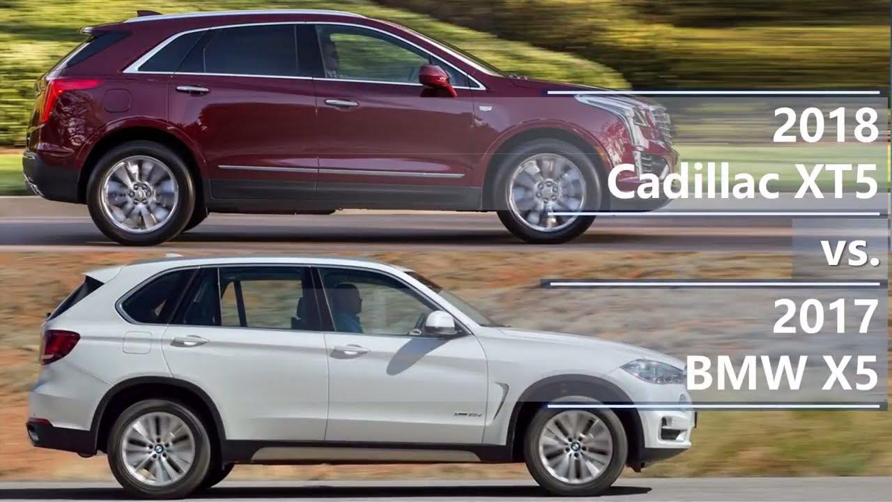 2018 Cadillac XT5 2018 vs 2017 BMW X5 (technical comparison) - YouTube