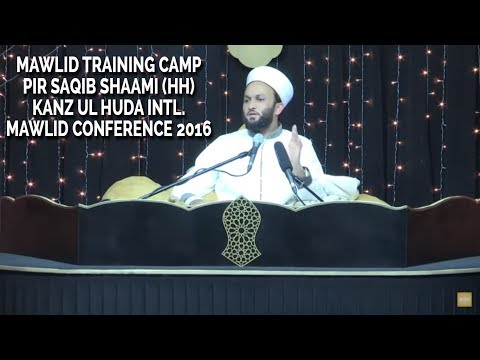 Mawlid Training Camp | Pir Saqib Shaami | Kanz ul Huda Intl. Mawlid Conference 2016