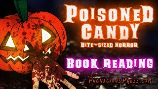 Poisoned Candy: Bite-sized Horror for Halloween - Book Reading