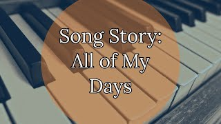 Song Story: All of My Days