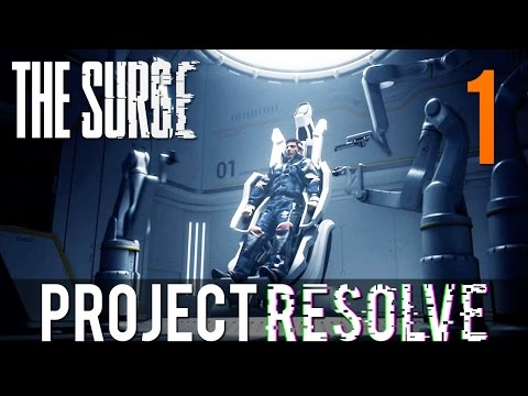 [1] Project Resolve (Let's Play The Surge PC w/ GaLm)