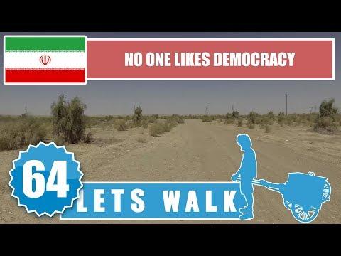 Let's Walk 64: Iran - No One Likes Democracy