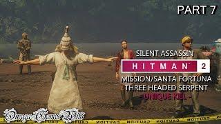 【PS4 Pro】HITMAN 2 - #7 MISSION:三首の蛇・UNIQUE KILL/THREE HEADED SERPENT(Pro/Silent Assassin)