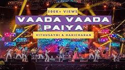 VITHU   Vaada Vaada Paiya ft. Haricharan (LIVE)