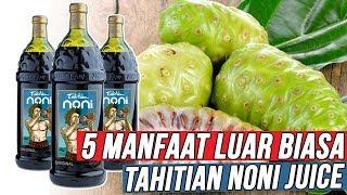 Luar Biasa!! Ternyata Ini 5 Khasiat Tahitian Noni Juice Untuk Kesehatan Tubuh