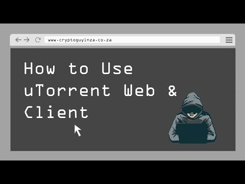 How To Use UTorrent Web & Client