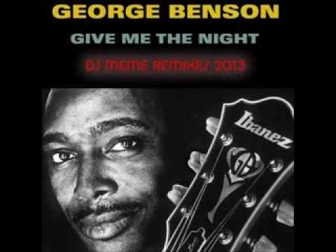 George Benson  Give Me The Night DJ Meme Deep In The Night Radio Mix