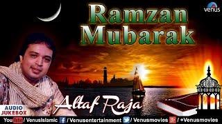 Gambar cover Ramzan Mubarak - Altaf Raja | Best Ramzan Songs | Audio Jukebox | Muslim Devotional Songs
