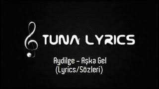 Aydilge - Aşka Gel (Lyrics/Sözleri)