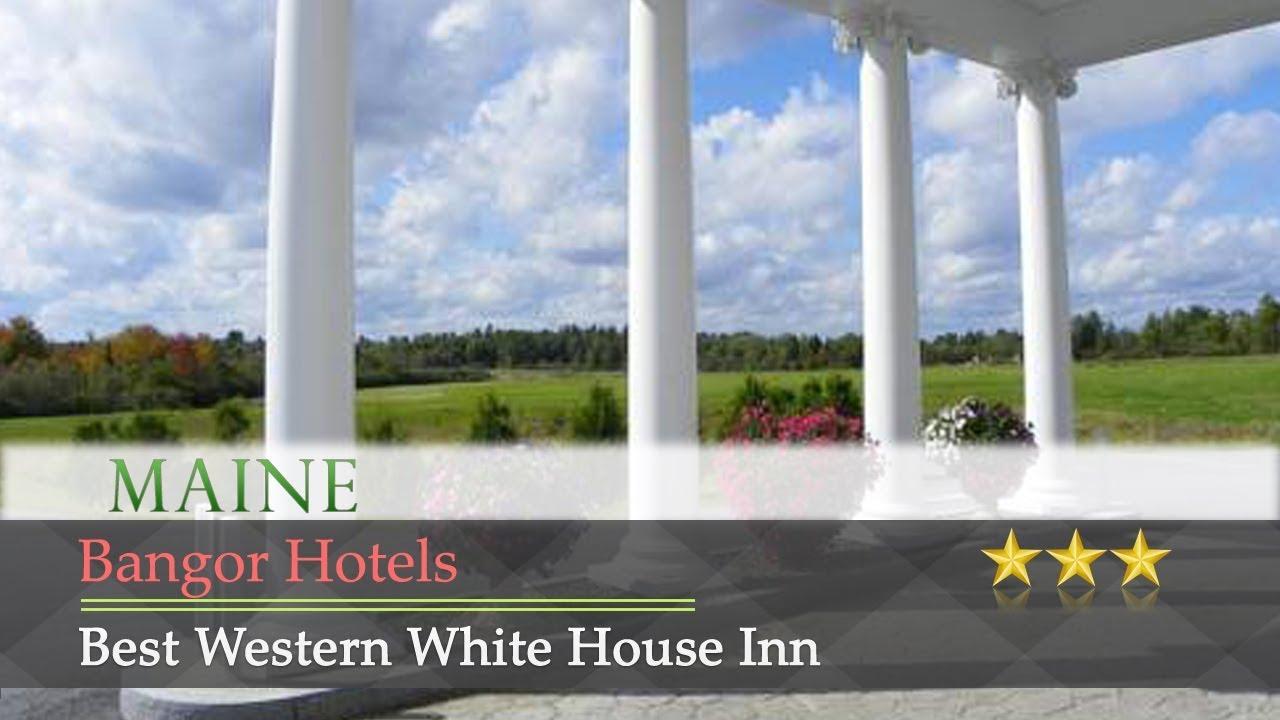 Best Western White House Inn Bangor Hotels Maine