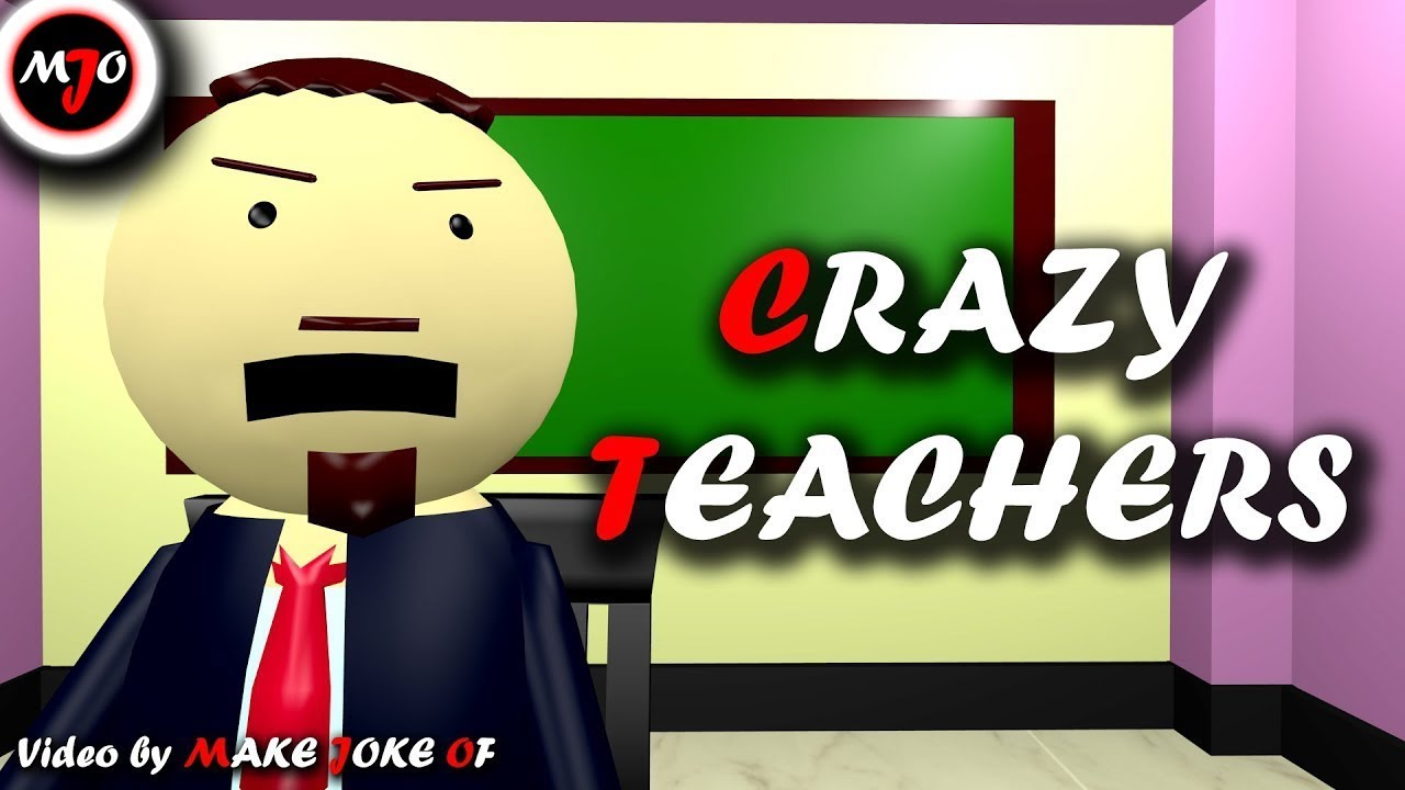 Make Joke Of Mjo Crazy Teachers