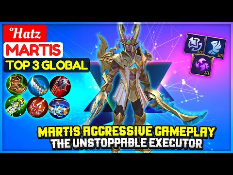 Martis Aggressive Gameplay, The Unstoppable Executor [ Top 3 Global Martis ] °Hatz  - Mobile Legends