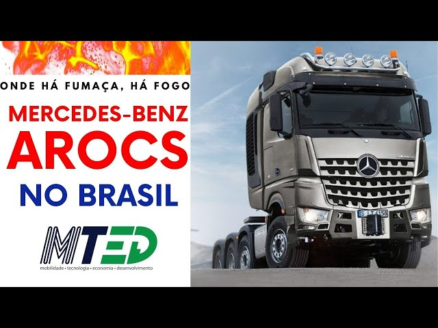 TEM CHEIRO DE MERCEDES-BENZ AROCS NO BRASIL - MTED