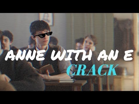 ▶ The Anne with an E Crack