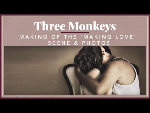Three Monkeys - Making of The 'Making love' Scene & Photos