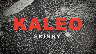 KALEO - Skinny [OFFICIAL LYRIC VIDEO]