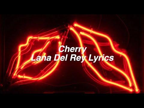 Cherry || Lana Del Rey Lyrics
