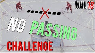 THE NO PASSING CHALLENGE | NHL 18 Gameplay