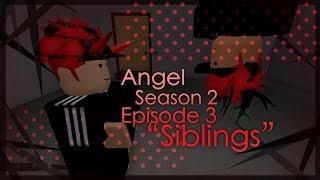 Angel | RobloxSeries | Episode 8 (Season 2 Episode 3) |