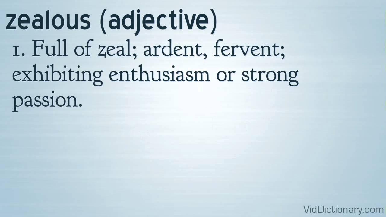 Zealous   Definition