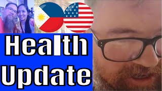 Health update (American Joe and Filipino wife and kids health while in the Philippines)