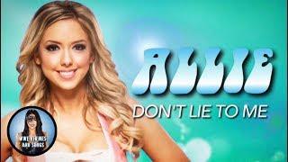 Allie  Don39;t Lie To Me (Theme)