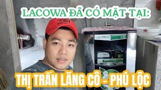 Máy lọc nước uống LACOWA phục vụ tại Thị Trấn Lăng Cô - Huế