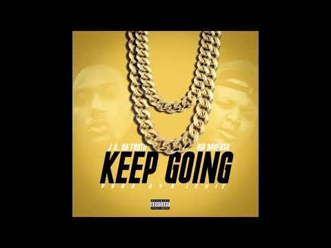 J.A. Da Truth - Keep Going (Feat. Big Mufasa)