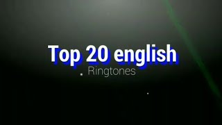 New English Ringtones 2019 || Top 20 best English Ringtones (with download Links)