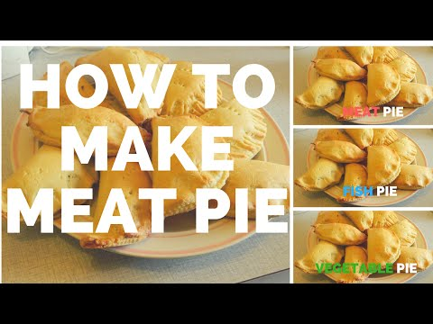 How to prepare Meat Pie (Fish & Veg Pie as well)