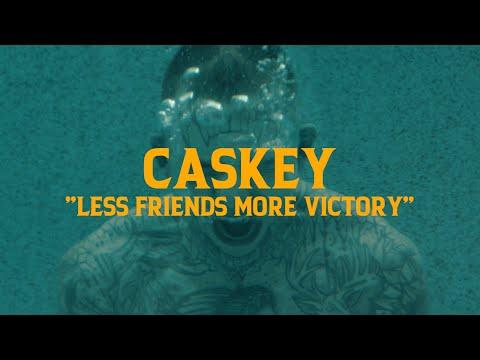 Смотреть клип Caskey - Less Friends More Victory