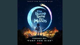 """Fort von hier (aus dem Netflix-Film """"Die bunte Seite des Monds"""")"""