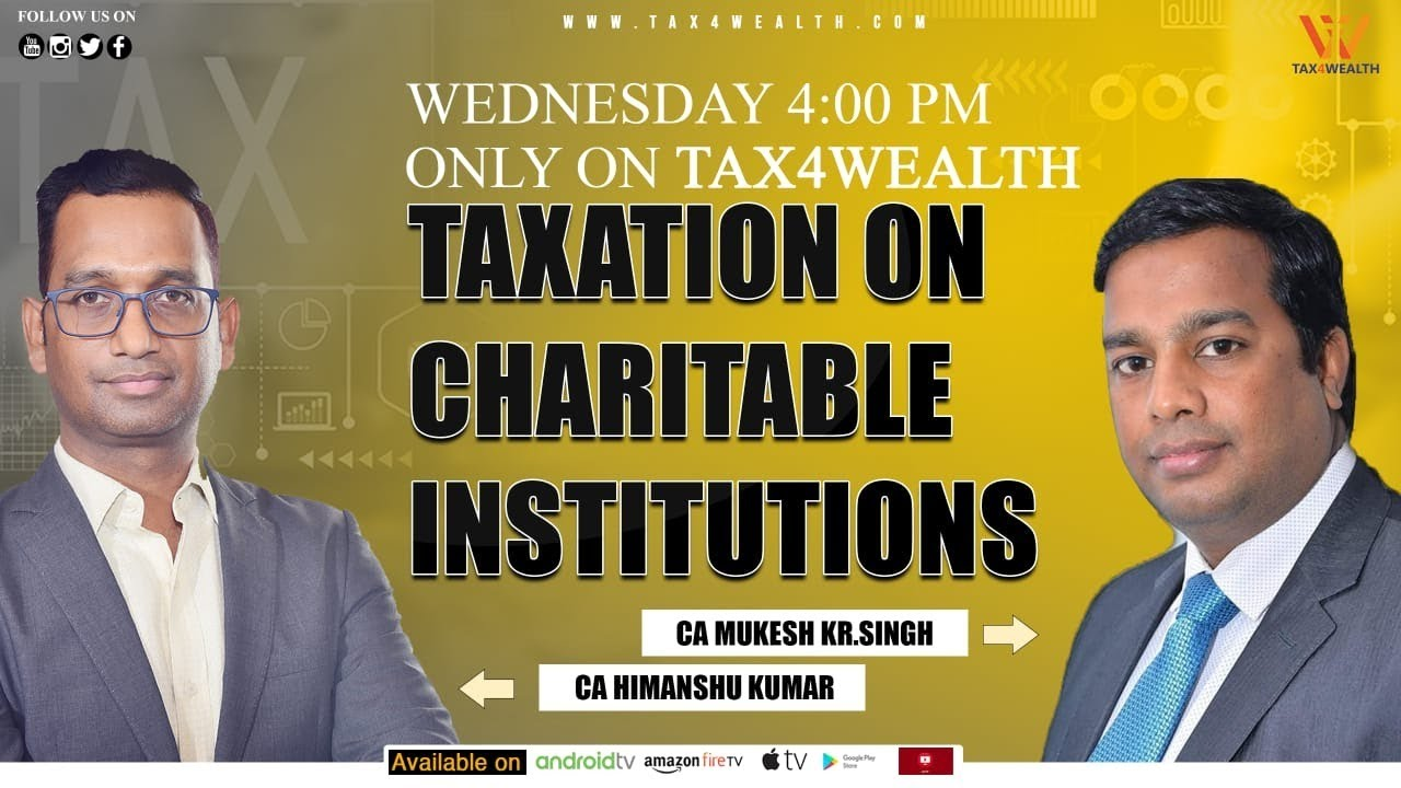 Taxation on Charitable Institutions With CA Mukesh Singh | Charitable Trust Taxation system in India