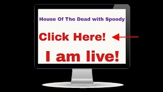 House Of The Dead with Spoody