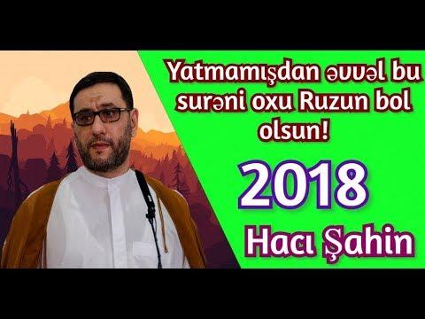 Yatmazdan əvvəl,bu Surəni, Oxu - Ruzin Bol Olsun - Hacı Şahin (2018)